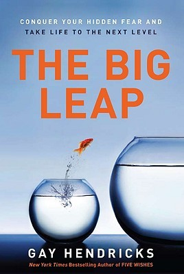Gay Hendricks : The Big Leap
