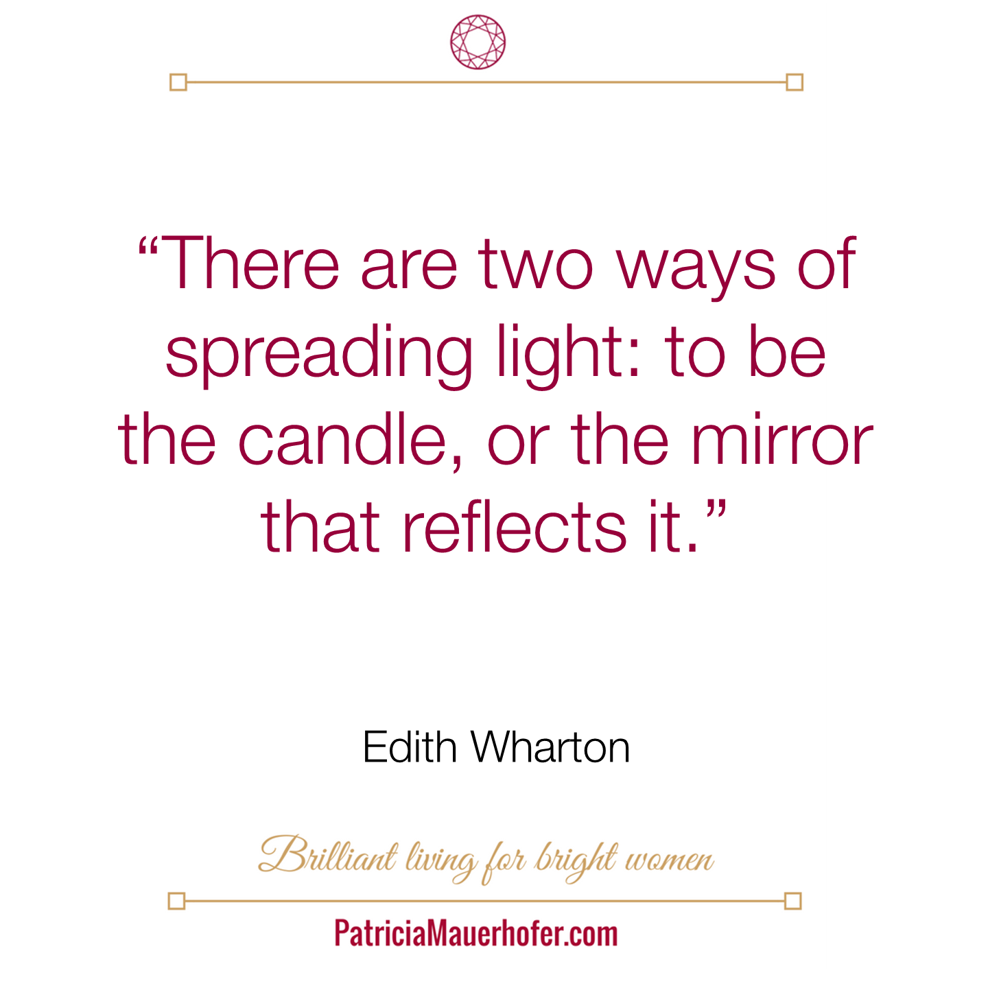 There are two ways of spreading light...