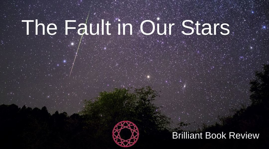 The Fault In Our Stars – Brilliant Book Review