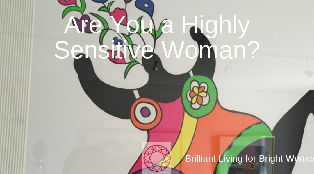 Highly Sensitive Women, What we have to do that other women don't