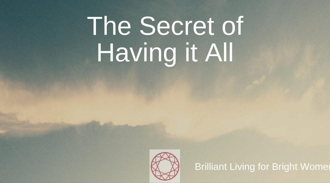 Master The Secret Of Having It All