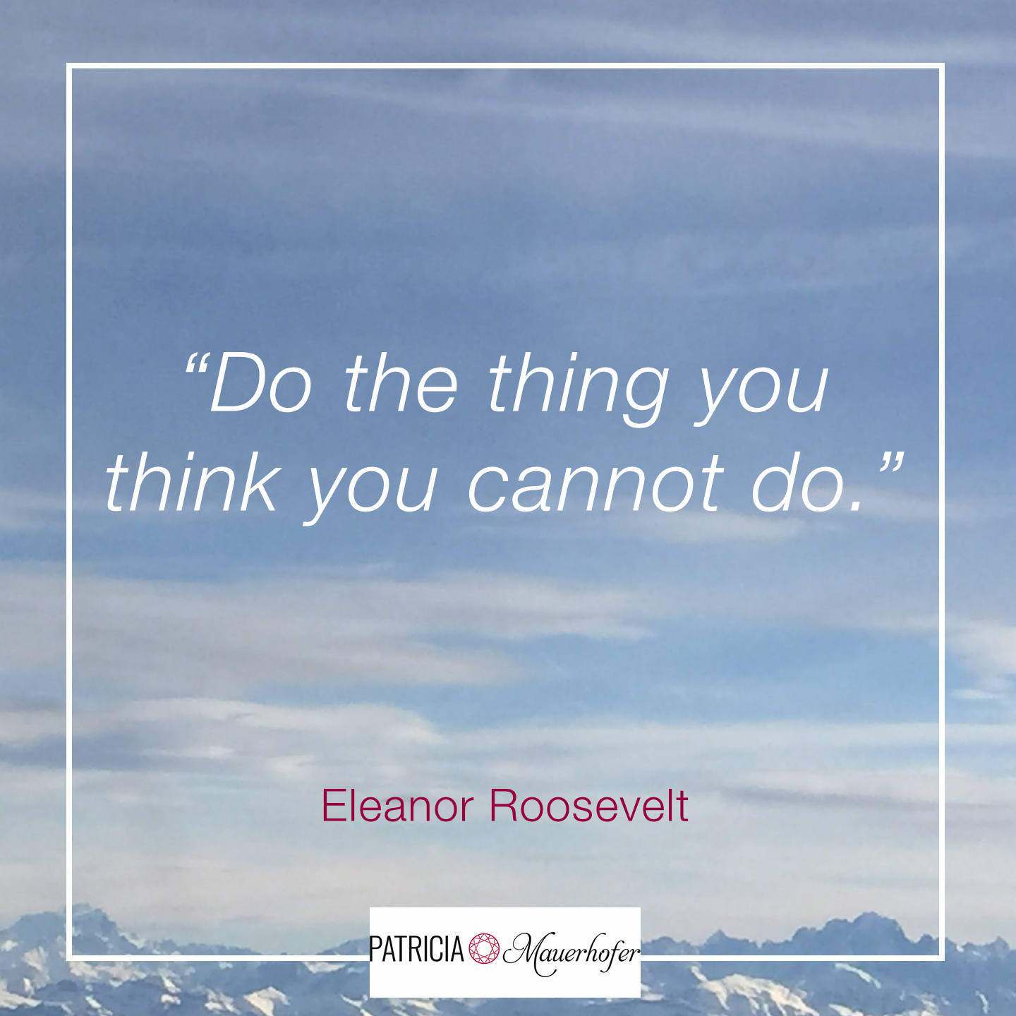 E Roosevelt Quote Do the thing